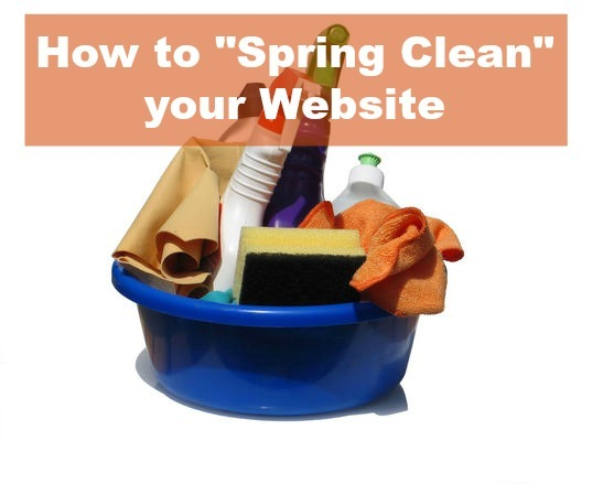 "HOW TO ""SPRING CLEAN"" YOUR WEBSITE"